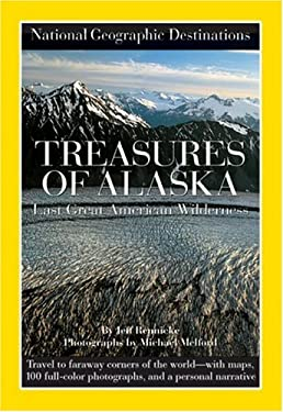 National Geographic Destinations: Treasures of Alaska 9780792264705