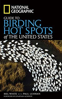 National Geographic Guide to Birding Hot Spots of the United States 9780792254836