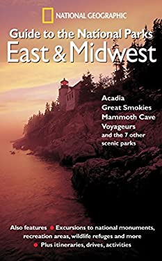 National Geographic Guide to the National Parks: East and Midwest 9780792295372