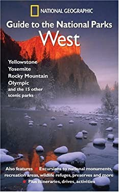 National Geographic Guide to the National Parks: West 9780792295389