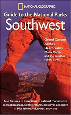 National Geographic Guide to the National Parks: Southwest 9780792295396