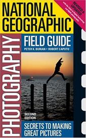 National Geographic Photography Field Guide: Secrets to Making Great Pictures 3163963