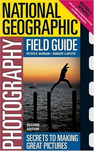 National Geographic Photography Field Guide: Secrets to Making Great Pictures 9780792256762