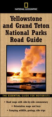 National Geographic Road Guide to Yellowstone and Grand Teton National Parks 9780792266396