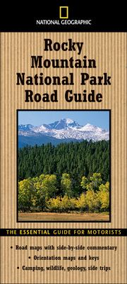 National Geographic Rocky Mountain National Park Road Guide: The Essential Guide for Motorists 9780792266419