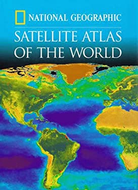 National Geographic Satellite Atlas of the World 9780792272168