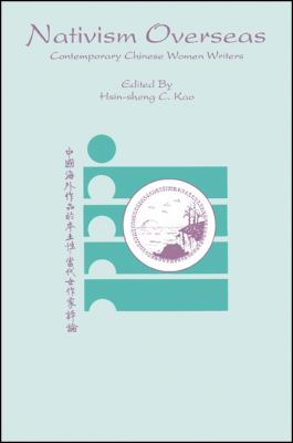 Nativism Overseas: Contemporary Chinese Women Writers