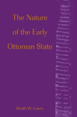 Nature of the Early Ottoman State 9780791456361