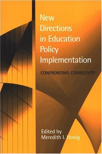 New Directions in Education Policy Implementation: Confronting Complexity 9780791468203