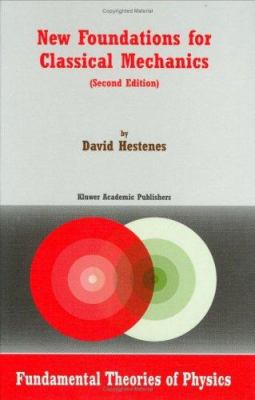 New Foundations for Classical Mechanics - 2nd Edition