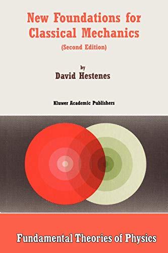 New Foundations for Classical Mechanics 9780792355144