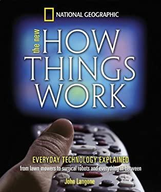 New How Things Work: From Lawn Mowers to Surgical Robots and Everthing in Between 9780792269564