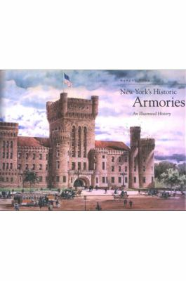 New York's Historic Armories: An Illustrated History 9780791469118