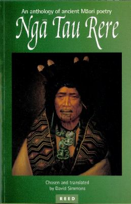 Nga Tau Rere =: An Anthology of Ancient Maori Poetry 9780790008530