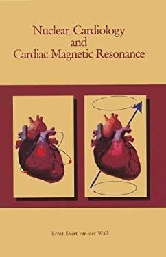 Nuclear Cardiology and Cardiac Magnetic Resonance 9780792317807