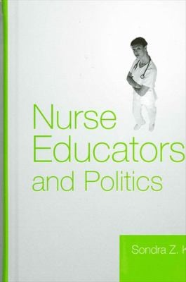 Nurse Educators and Politics 9780791460733
