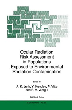 Ocular Radiation Risk Assessment in Populations Exposed to Environmental Radiation Contamination 9780792353102