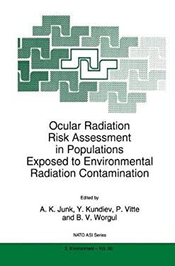 Ocular Radiation Risk Assessment in Populations Exposed to Environmental Radiation Contamination 9780792353102