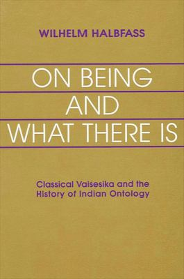 On Being/What There Is: Classical Vaisesika and the History of Indian Ontology 9780791411780
