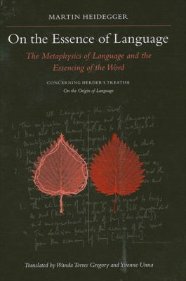 On the Essence of Language: The Metaphysics of Language and the Essencing of the Word; Concerning Herder's Treatise on the Origin of Language 9780791462713