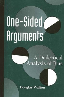 One-Sided Arguments: A Dialectical Analysis of Bias 9780791442685