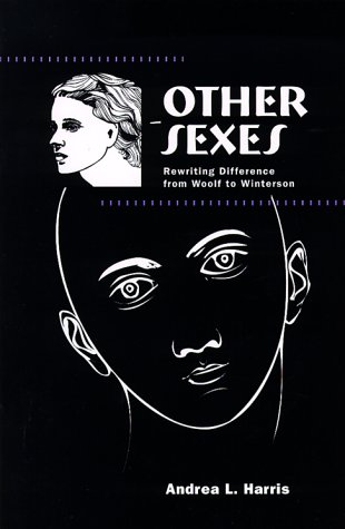 Other Sexes: Rewriting Difference from Woolf to Winterson 9780791444566