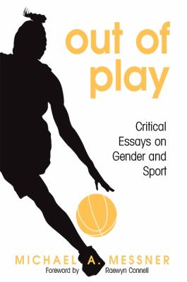 Out of Play: Critical Essays on Gender and Sport 9780791471722