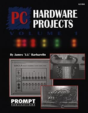 PC Hardware Projects, Vol. 1 9780790611044