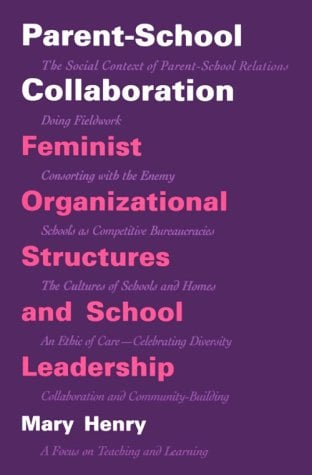 Parent-School Collaboration: Feminist Organizational Structures and School Leadership 9780791428566