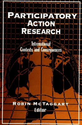 Participatory Action Research: International Contexts and Consequences 9780791435342