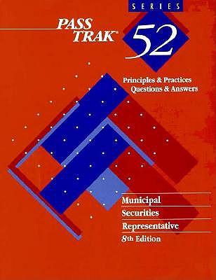 Passtrak 52, Principles and Practices: Municipal Securities Representative 9780793123742