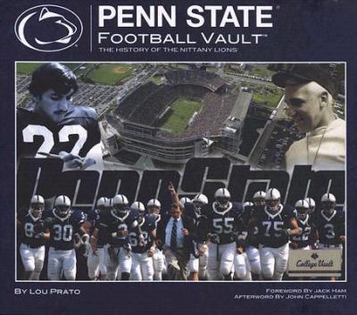 Penn State Football Vault: The History of the Nittany Lions 9780794824211