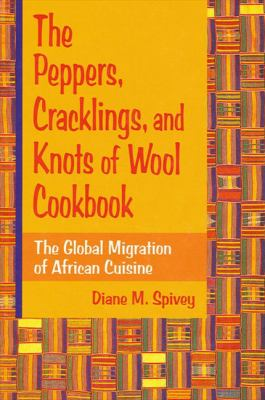 Peppers; Cracklings; Knots Wool Ck: The Global Migration of African Cuisine 9780791443767