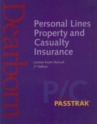 Personal Lines Property and Casualty Insurance License Exam Manual 9780793192595