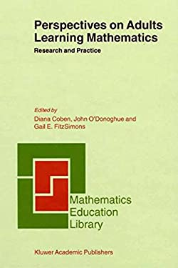 Perspectives on Adults Learning Mathematics: Research and Practice 9780792364153