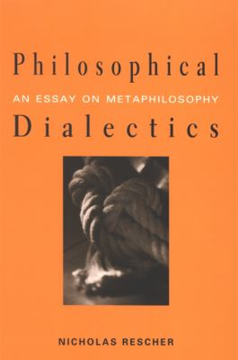 Philosophical Dialectics: An Essay on Metaphilosophy 9780791467466