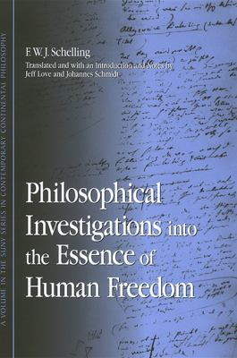 Philosophical Investigations Into the Essence of Human Freedom 9780791468739