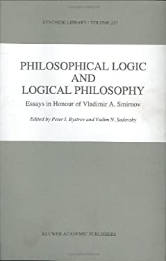 Philosophical Logic and Logical Philosophy 9780792342700