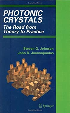 Photonic Crystals: The Road from Theory to Practice 9780792376095