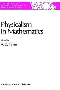 Physicalism in Mathematics 9780792305132