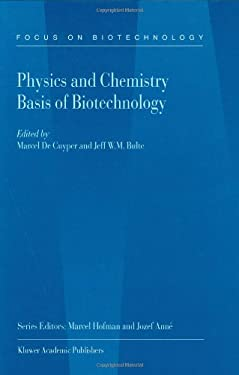 Physics and Chemistry Basis of Biotechnology 9780792370918