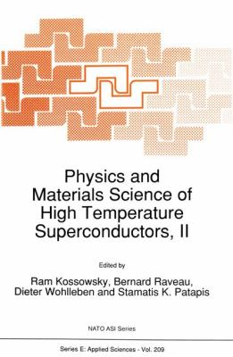 Physics and Materials Science of High Temperature Superconductors, II 9780792316190