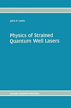 Physics of Strained Quantum Well Lasers 9780792380986