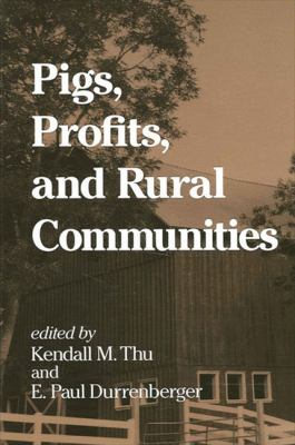 Pigs; Profits & Rural Communities 9780791438886