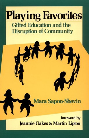 Playing Favorites: Gifted Education and the Disruption of Community 9780791419809