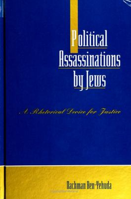 Political Assassinations by Jews: A Rhetorical Device for Justice