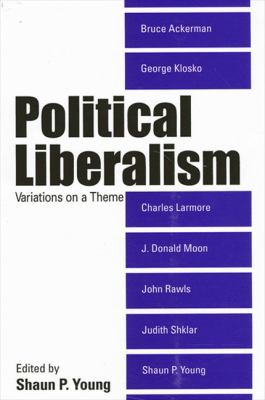 Political Liberalism: Variations on a Theme 9780791461754