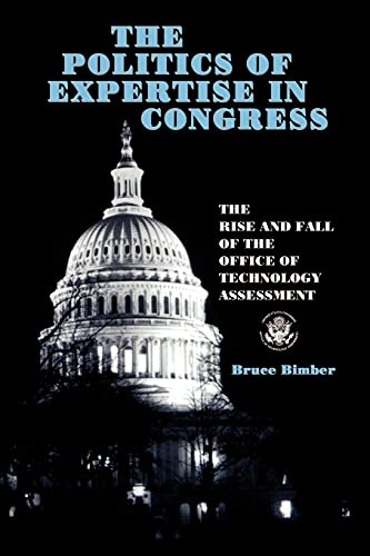 Politics of Expertise in Congress: The Rise and Fall of the Office of Technology Assessment 9780791430606