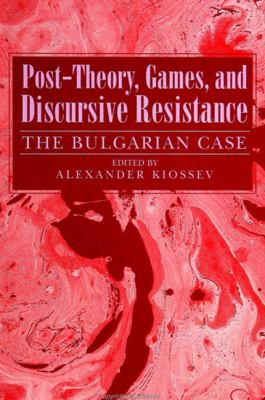 Post-Theory/Games/Discur: The Bulgarian Case 9780791423585