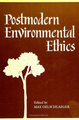 Postmodern Environmental Ethics 9780791425480